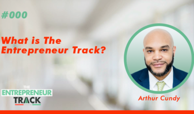 What Is The Entrepreneur Track Podcast